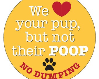 We Love Your Pup But Not Their Poop (No Dumping) Sticker
