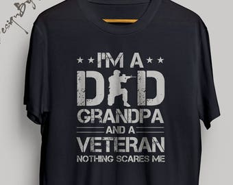 44d49a0cd Veteran shirts Military gifts Grandparent I'm A Dad Grandpa And A Veteran  Nothing Scares Me Tee shirt for Father Veteran gift Army shirt Men