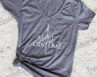A Girl Has No Costume Game Of Thrones Halloween Shirt, Game of Thrones Shirt, Game of Thrones Halloween