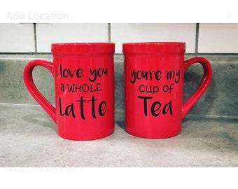 Love you a latte mug, you're my cup of tea mug, Love you a latte cup, you're my cup of tea cup, couple mugs, custom coffee cup