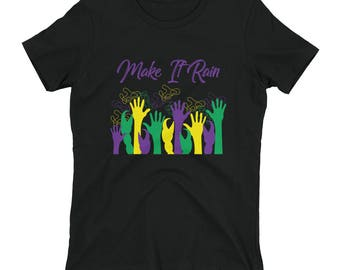 Women's Mardi Gras Shirt - Make It Rain ships immediately