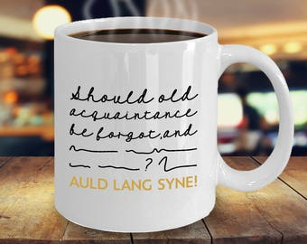 Funny Auld Lang Syne Song Coffee Mug   Funny New Year's Eve Coffee Cup   Holiday New Years Mug   New Years Eve Mug   New Years Eve Song Cup