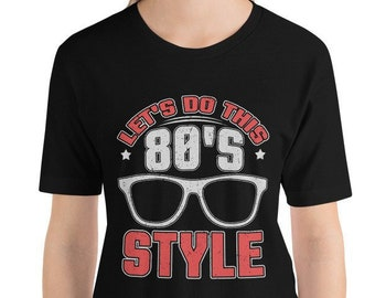 c266159364c Let s Do This 80 s Style Unisex T-Shirt