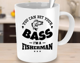 You Can Bet Your Bass I'm A Fisherman Mug | Funny Fishing Coffee Cup | Bass Fishing Mug | Funny Bass Fishing Mug Gifts | I Love Fishing Mug