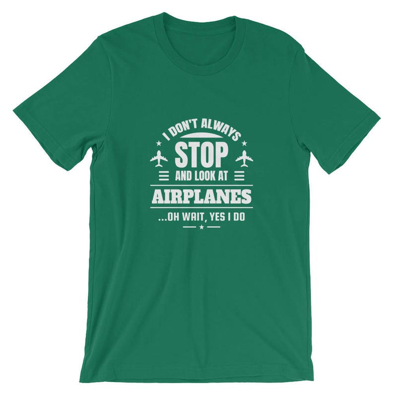 e69350103a I Don't Always Stop and Look at Airplanes...Oh Wait Yes I   Etsy