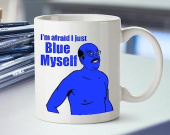 Arrested Development - Tobias Funke - I'm Araid I just Blue Myself - Tobias Mug - Bluth Company - Mug - George Michael - Best Selling Mug