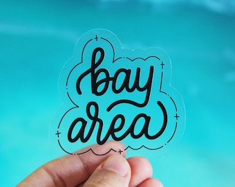 Bay Area (Clear) - Hand lettered/Calligraphy Laptop Sticker • Water Bottle • Vinyl Waterproof • Bay Area • Decal • for Hydroflask • Gift