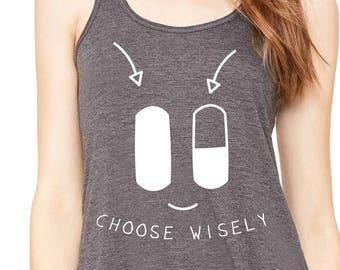 Choose Wisely Shirt - Funny Tshirt -T-Shirt -Tee - TShirt -Funny TShirt - Science Fiction Shirt - Red Pill or Blue Pill - Movie Tshirt