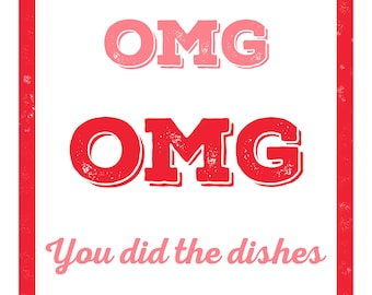 OMG You did the dishes Valentine's Day Card Humorous Printable Instant Download