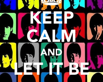 Keep Calm Beatles , Celebrity Art Prints, All profits donated to TheirForeverHome.org