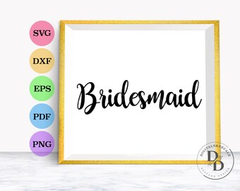 Bridesmaid SVG, Wedding SVG, Hand Lettered Svg Wedding Script SVG Vinyl Cutting Files, Dxf, Wedding Font Svg fonts for Cricut