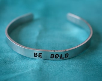 BE BOLD hand stamped cuff bracelet