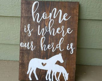 Home Is Where Our Herd Is Wood Sign With Horse