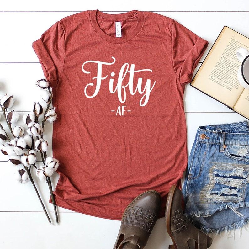 Chemise 50 50 Anniversaire Cadeaux Femme Anniversaire Cadeau Original âge T Shirt Anniversaire Ans Cinquante Af