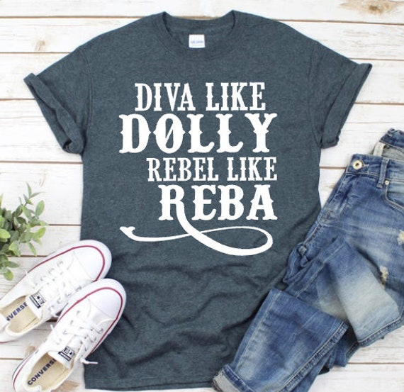 Diva Like Dolly Rebel Like Reba Tee/Dolly Parton/Reba McEntire/Cute  TShirt/Gift For Her