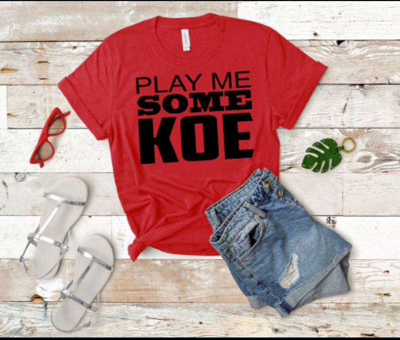Play Me Some KOE Shirt/KOE Wetzel/Country/Singer/Musician/Gift's For  Her/Cute Tee