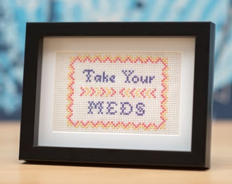 Take Your Meds self-care reminder cross-stitch embroidery sampler (made-to-order)