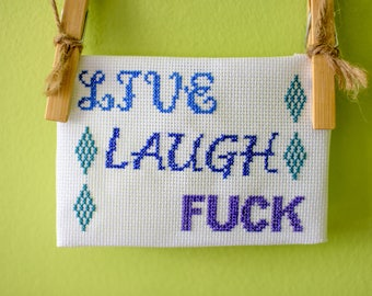 Live Laugh Fuck snarky inspirational cross-stitch (made-to-order)