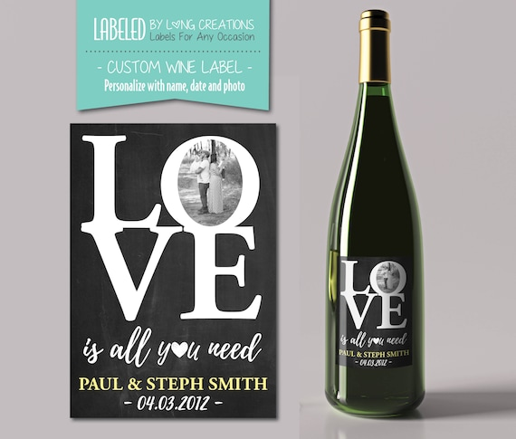 Love Wine Label Love Is All You Need Wine Gift Wedding Etsy