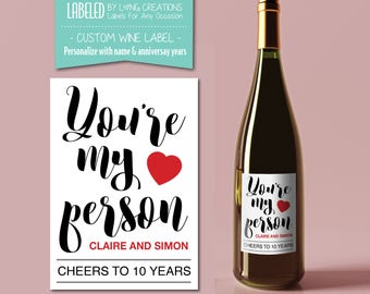 you're my person wine labels - custom label - valentines day gift - anniversary gift - personalized wine label - valentines wine label
