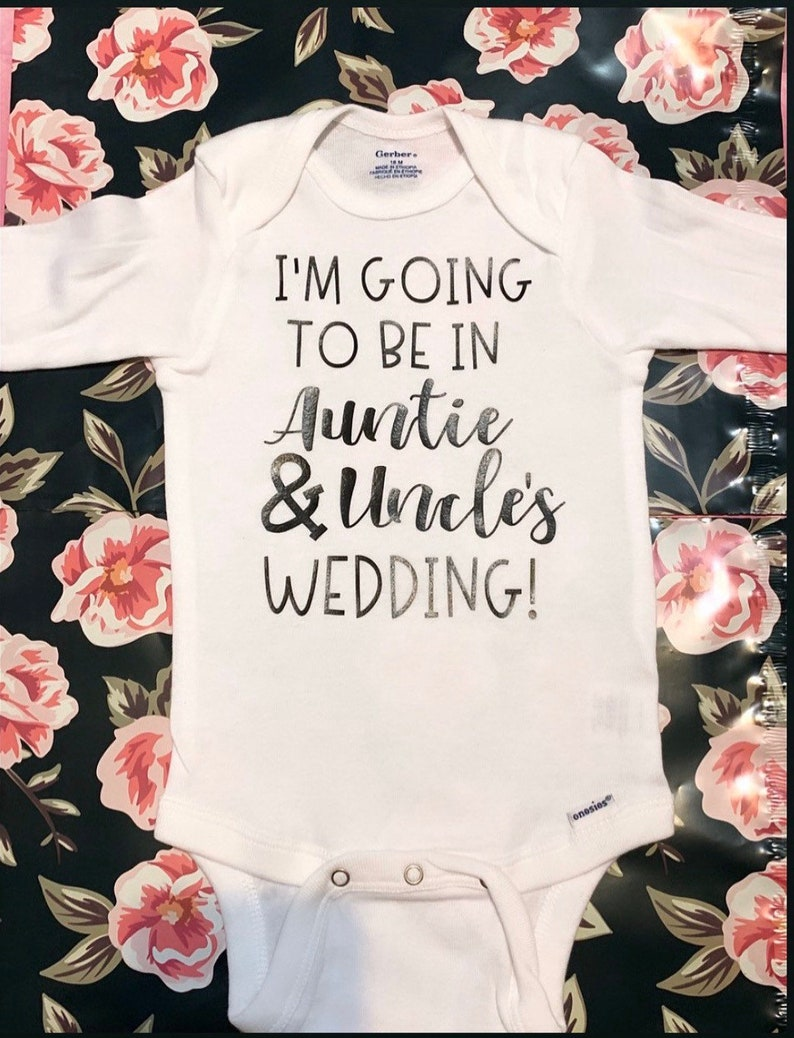 I/'m Going to Be in Auntie /& Uncle/'s Wedding Wedding Proposal Onesie