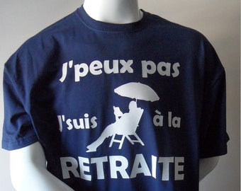 """T-shirt personalized man """"I can't I'm retired"""""""