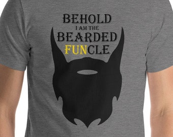 Bearded Funcle T-shirt Behold I Am The Cool Fun Uncle Gift Tee