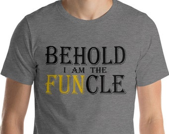 Behold I Am The Funcle Shirt Cool Fun Uncle Pun Gift Tee