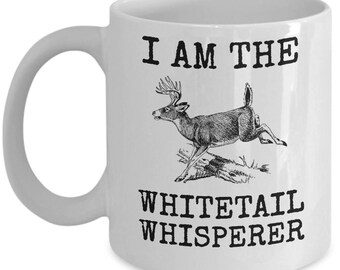 Whitetail Whisperer Mug I Am The Deer Hunter Gift Coffee Cup