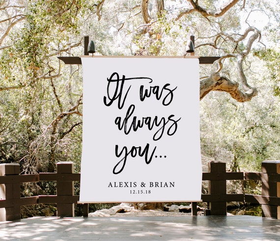 It Was Always You Wedding Decoration Rustic Wedding Backdrop Ceremony Backdrop Personalized Wedding Fabric Banner Calligraphy Banner By Blushingdrops Catch My Party