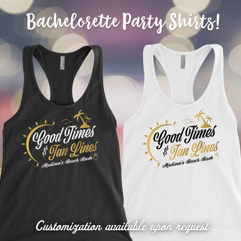 f9a36d7916881 Beach Bachelorette party tank top Good times and Tan lines