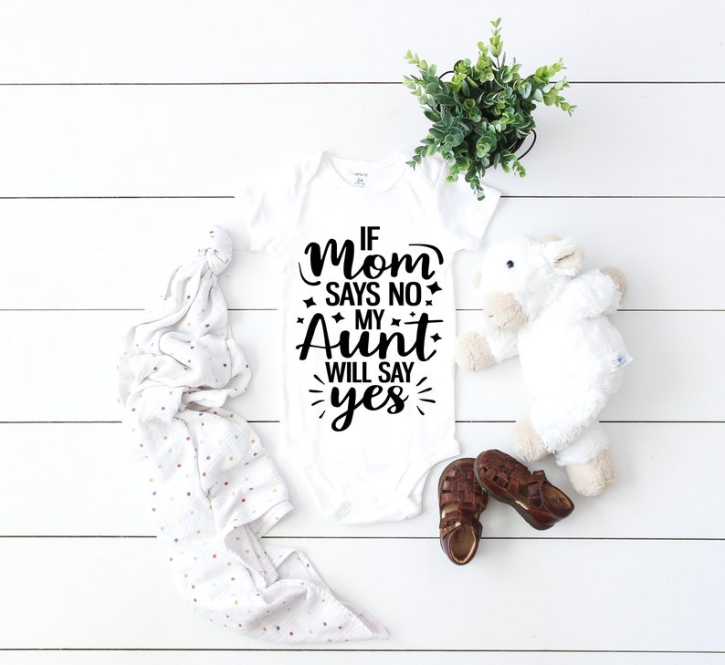 Baby New Born Funny Clothes Adorable Infant Mom Cute Sweet Baby Clothes Fun My Aunt Will Say Yes If Mom Says No Onesie Aunt