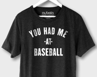 You Had Me At Baseball Shirt - Mom Baseball Shirt, Baseball Shirt,Baseball Mom Tee,Baseball shirts,Baseball Mom Shirts,Grundage Baseball