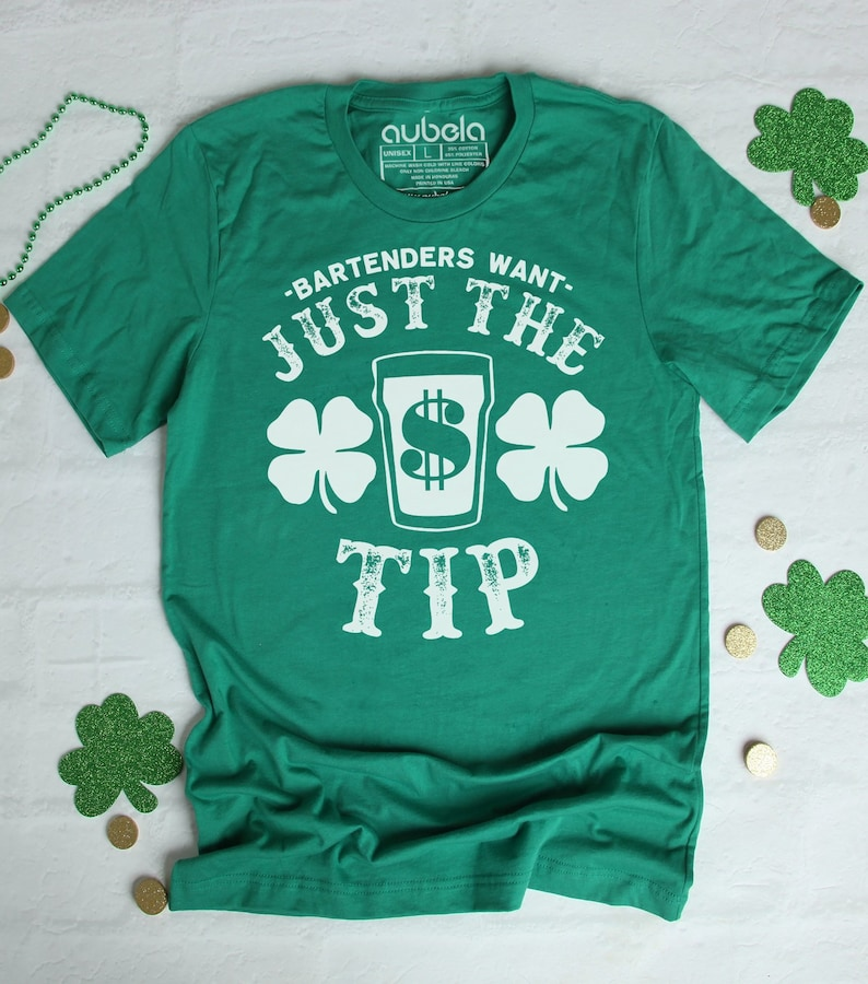 32dea77a9 Bartenders Want Just The Tip Shirt St Patricks Day | Etsy