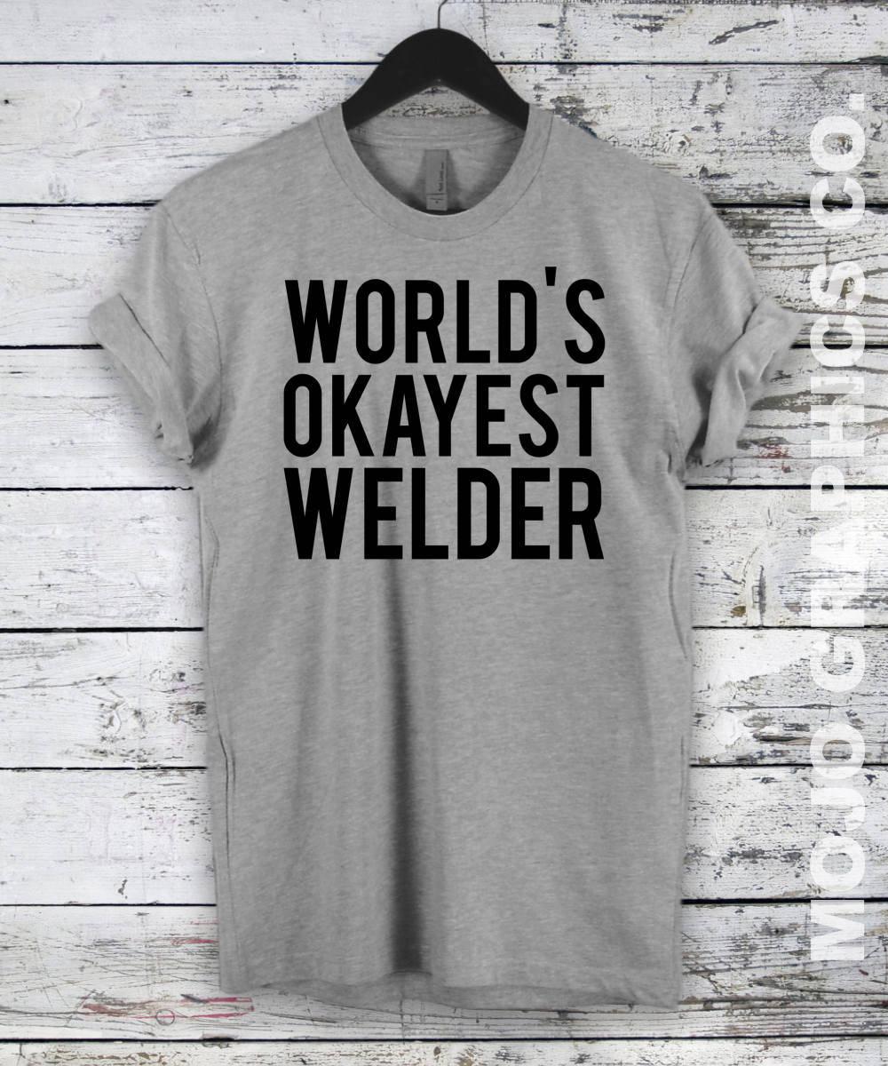 World/'s Hottest Welder Welding Weld T-Shirt