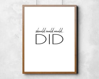 Motivation Art - Could, Should, Would, Did - Motivation Gift, Motivation Quote, Minimal Poster, Dorm Room Poster Art, Wall Art Printable