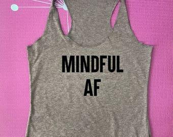 mindful af tee shirt, Namaste Tank Top, Namaste Shirt, Womens Yoga Tank