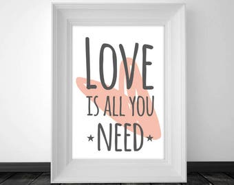Love is All you Need, Printable art, Valentine's gift, Motivational Print, Love Prints