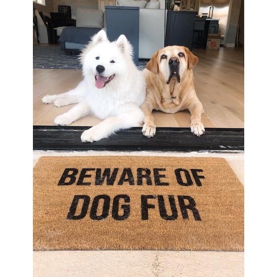 Beware Of Dog Fur Doormat Funny Doormat Dog Doormat Animal Lover Welcome Mat Dog Doormat Gift For Dog Lover Dog Mom