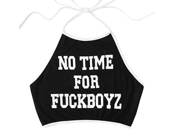 Black halter top no time for f Boyz top