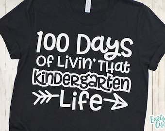 100 Days of School svg, Kindergarten svg, 100th Day of School svg, 100 Days svg, Teacher svg, Livin That Life svg, School svg, svg Files