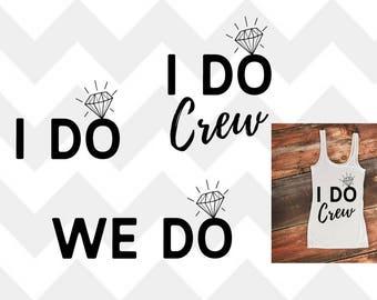 I do SVG | I do crew SVG | We Do SVG | Wedding svg | Wedding bundle svg | T-shirt design | Cut File | Silhouette Cameo svg cut file png