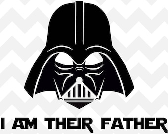 Darth Vader Father Star Wars SVG | I am their father SVG | darth vader SVG | star wars svg | cricut Silhouette Cut File svg | Star Wars |