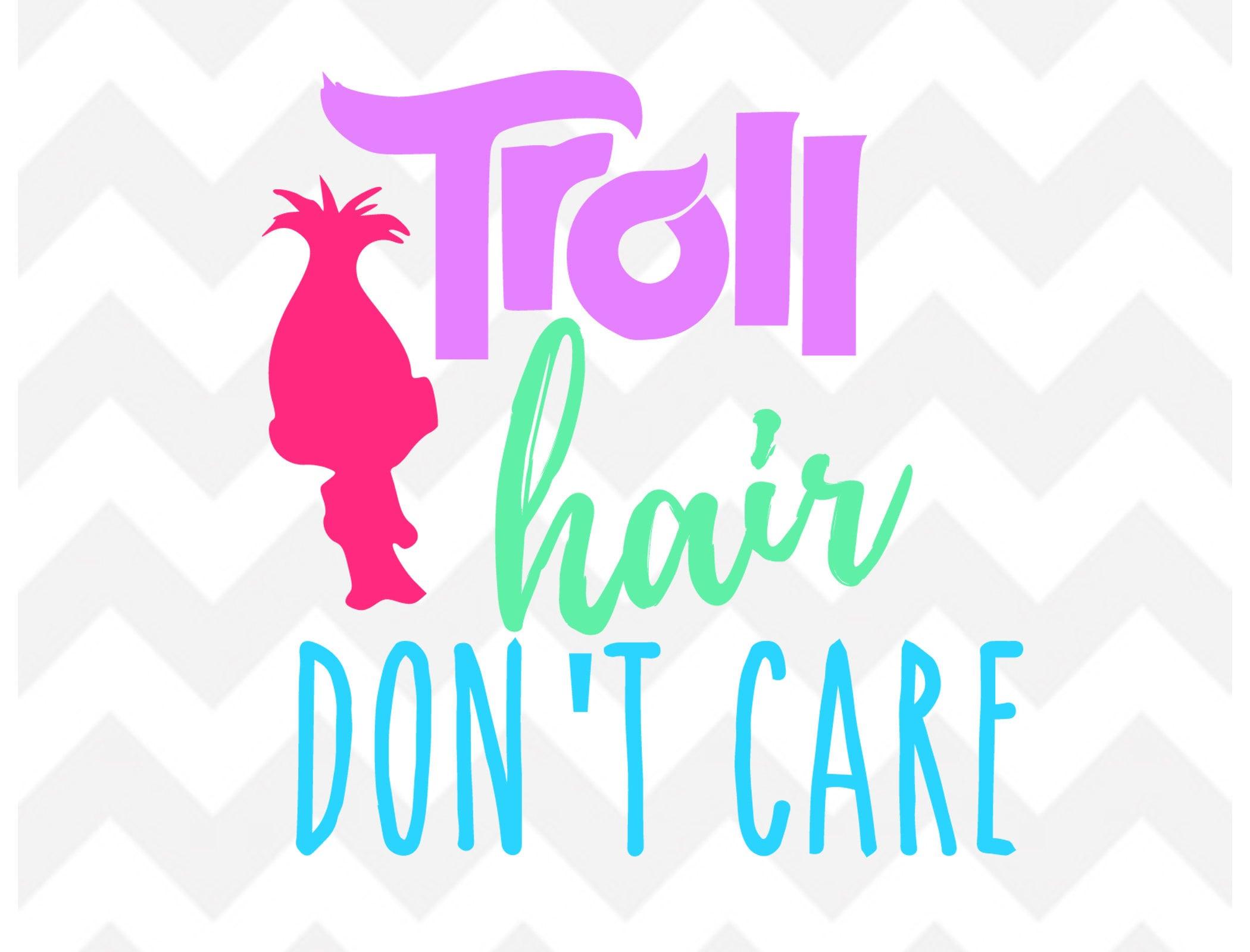 Troll Hair Don\'t Care SVG Trolls Movie SVG Poppy Troll   Etsy