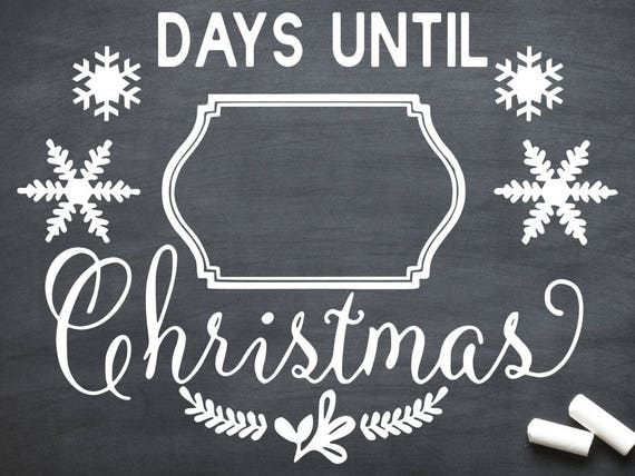 Days Till Christmas Chalkboard.Christmas Svg Days Until Christmas Svg Countdown Days Until Christmas Christmas Santa Svg Stocking Cut File Cricut Chalkboard