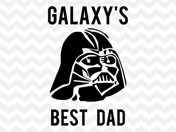 Darth Vader Father Star Wars Svg Galaxy S Best Dad Svg Etsy