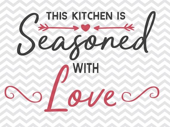 This Kitchen Is Seasoned With Love Svg Kitchen Svg Etsy