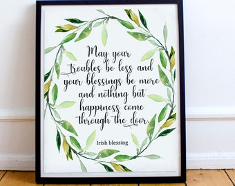 Irish Blessing,May your troubles be less,St.Patrick's day print,Irish quote print,Irish print,Irish wall art ,Irish prayer,Ireland prinable