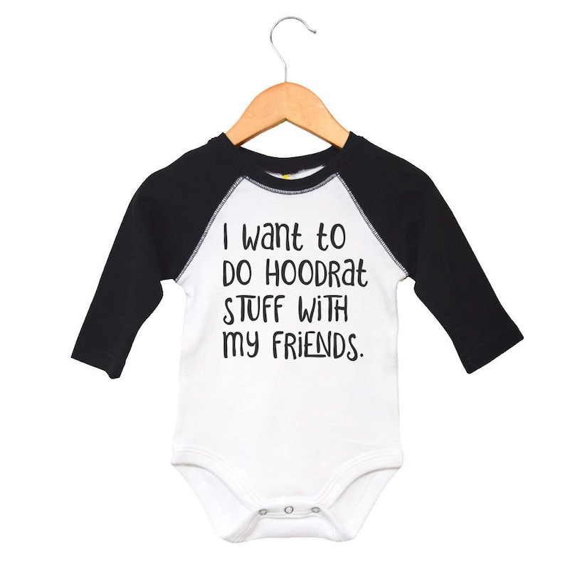 Newborn Clothes Outfit Funny Baby Bodysuit Cute Baby Shower Gift I Want To Do Hoodrat Stuff With My Friends