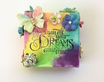 Dreams Come True - Watercolor and Flowers on Canvas